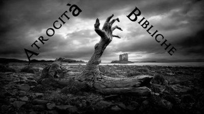 bibbia atrocità